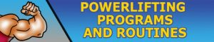 Powerlifting Programs and Routines
